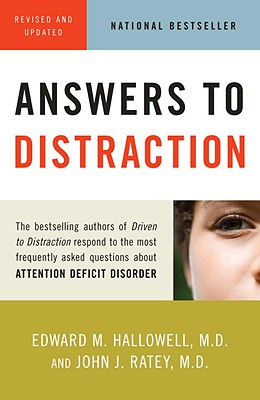 Answers to Distraction By Hallowell, Edward M./ Ratey, John J., M.D.